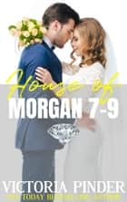 The House of Morgan 7-9 eBook by Victoria Pinder
