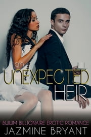 An Unexpected Heir: BWWM Billionaire Erotic Romance ebook by Jazmine Bryant