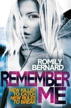 Remember Me ebook by Romily Bernard