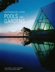 Contemporary Asian Pools and Gardens ebook by Chami Jotisalikorn,Karina Zabihi,Luca Invernizzi Tettoni