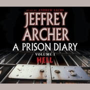 A Prison Diary Volume I - Hell audiobook by Jeffrey Archer