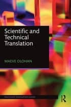 Scientific and Technical Translation ebook by Maeve Olohan