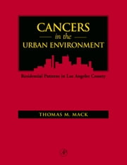 Cancers in the Urban Environment ebook by Mack, Thomas M.