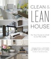 Clean & Lean House - Put Your House on a Diet to Cut The Clutter ebook by Jennifer Lifford