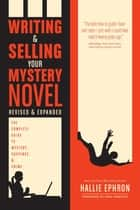Writing and Selling Your Mystery Novel Revised and Expanded Edition ebook by Hallie Ephron,Sara Paretsky
