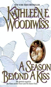 A Season Beyond A Kiss ebook by Kathleen E. Woodiwiss