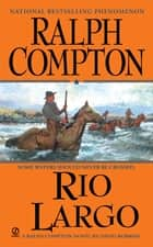 Ralph Compton Rio Largo ebook by Ralph Compton,David Robbins