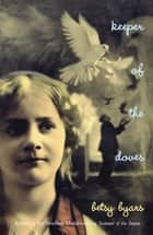 Keeper of the Doves ebook by Betsy Byars