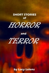 Short Stories of Horror and Terror ebook by Lucy Lelens