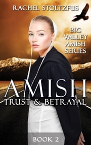 Amish Trust and Betrayal ebook by Rachel Stoltzfus