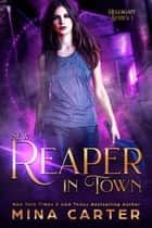 New Reaper in Town - Hellsgate, #1 ebook by Mina Carter