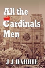 All the CARDINALS MEN ebook by JJ Barrie