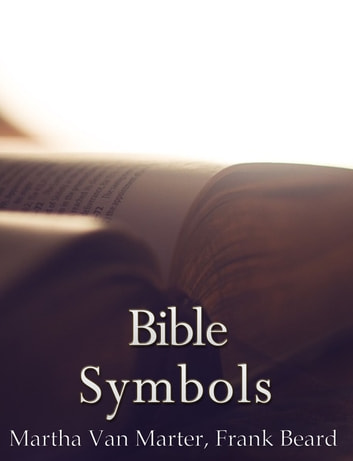 Bible Symbols ebook by Martha Van Marter