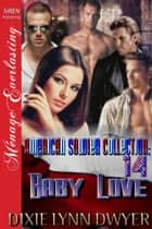 The American Soldier Collection 14: Baby Love ebook by Dixie Lynn Dwyer