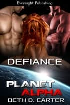 Defiance ebook by Beth D. Carter