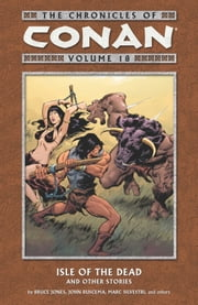 Chronicles of Conan Volume 18: Isle of the Dead and Other Stories ebook by Bruce Jones