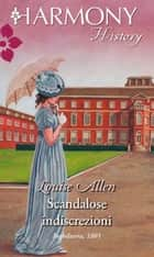 Scandalose indiscrezioni - Harmony History ebook by Louise Allen