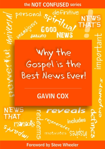 Why the Gospel is the Best News Ever! ebook by Gavin Cox