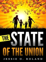 The State of the Union ebook by Jessie O. Roland