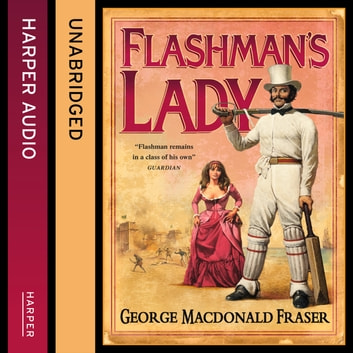 Flashman's Lady (The Flashman Papers, Book 3) audiobook by George MacDonald Fraser