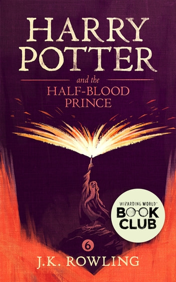 Harry Potter and the Half-Blood Prince ebook by J.K. Rowling