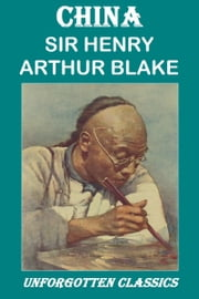 CHINA ebook by SIR HENRY ARTHUR BLAKE