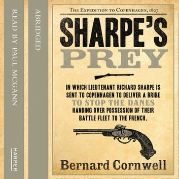 Sharpe's Prey: The Expedition to Copenhagen, 1807 (The Sharpe Series, Book 5) audiobook by Bernard Cornwell