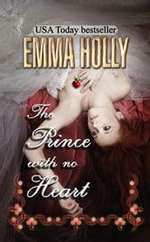 The Prince With No Heart ebook by Emma Holly