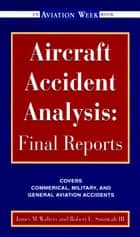 Aircraft Accident Analysis: Final Reports ebook by Jim Walters,Robert Sumwalt
