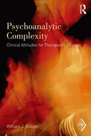 Psychoanalytic Complexity ebook by William J. Coburn
