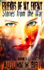 Stories from the War: Military Dystopian Thriller ebook by Autumn M. Birt