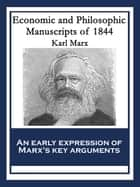 Economic and Philosophic Manuscripts of 1844 - With linked Table of Contents ebook by Karl Marx