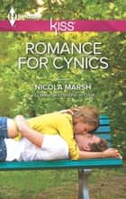 Romance For Cynics ebook by Nicola Marsh