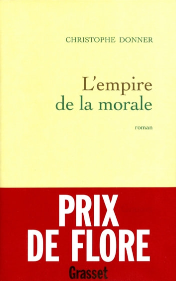 L'empire de la morale ebook by Christophe Donner
