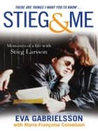 Stieg and Me ebook by Eva Gabrielsson, Marie-Francoise Colombani