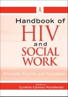 Handbook of HIV and Social Work ebook by Cynthia Cannon Poindexter