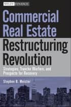 Commercial Real Estate Restructuring Revolution ebook by Stephen B. Meister