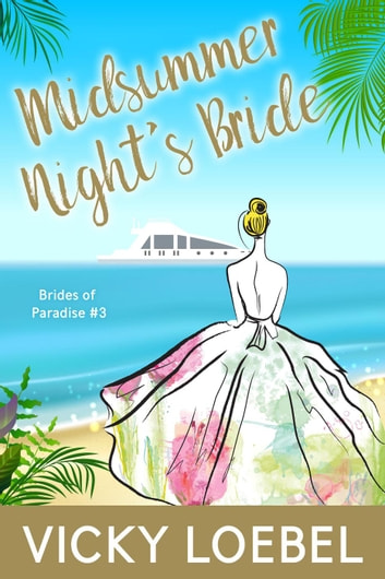 Midsummer Night's Bride - Brides of Paradise, #3 ebook by Vicky Loebel