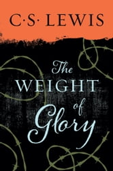 Weight of Glory ebook by C. S. Lewis
