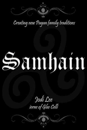 Samhain: Creating New Pagan Family Traditions ebook by Jodi Lee