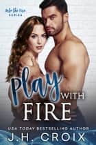 Play With Fire ebook by