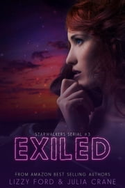 Exiled - Starwalkers Serial, #3 ebook by Julia Crane,Lizzy Ford