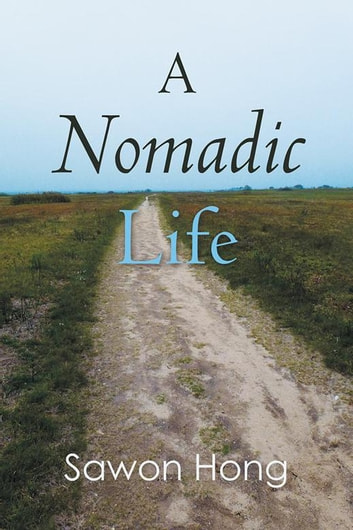A Nomadic Life ebook by Sawon Hong