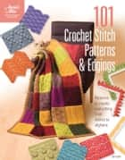 101 Crochet Stitch Patterns & Edgings ebook by Connie Ellison