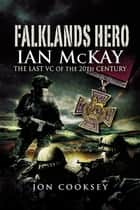 Falklands Hero ebook by Cooksey, Jon