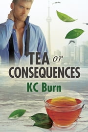 Tea or Consequences ebook by KC Burn