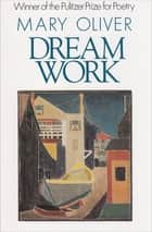 Dream Work 電子書 by Mary Oliver