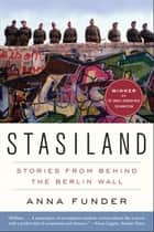 Stasiland ebook by Anna Funder