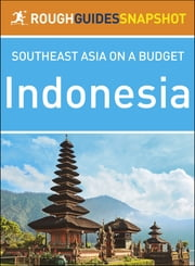 Indonesia: Rough Guides Snapshot Southeast Asia on a Budget ebook by Rough Guides