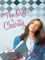 The Girls of Charity ebook by Latosha Downs